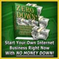 Thumbnail ZERO DOWN: Start Your Own Internet Marketing Business - MRR Ebook