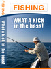 Thumbnail Fishing: What A Kick in The Bass