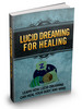 Thumbnail Lucid Dreaming For Healing MRR Ebook