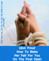 Thumbnail How To Make Her Fall For You On The First Date Unrestricted PLR