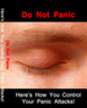 Thumbnail Do Not Panic - Control Your Panic Attacks Unrestricted PLR Ebook