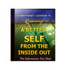 Thumbnail A Better Self from the Inside Out Unrestricted PLR Ebook