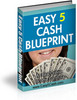 Thumbnail Easy 5 Cash Blueprint  - How to Get $5 Payments for Easy Work MRR Ebook