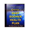 Thumbnail Baby Boomer Health Plan Unrestricted PLR Ebook