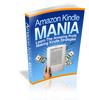 Thumbnail Amazon Kindle Mania - Learn The Amazing Profit Making Kindle Strategies