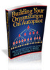 Thumbnail Building Your Organization On Autopilot Master Resale Rights
