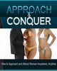 Thumbnail Approach and Conquer: How to Approach and Seduce Women Anywhere