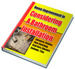 Thumbnail Home Improvement: Considering a Bathroom Installation (PLR)