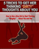Thumbnail Get Her Thinking Dirty Thoughts About You (PLR)