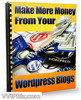 Thumbnail Make More Money From Your Wordpress Blogs (RR)