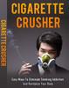 Thumbnail Cigarette Crusher: Eliminate Smoking Addiction MRR