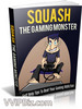 Thumbnail Squash The Gaming Monster - Master Resale Rights
