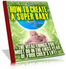 Thumbnail How To Create A Super Baby MRR Ebook