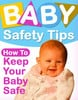 Thumbnail Baby Safety Tips - Learn How To Keep Your Baby Safe