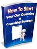 Thumbnail How To Start Your Own Coaching/ Consulting Business PLR