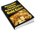 Thumbnail How to Buy and Sell Gold Coins for Profit Ebook with MRR