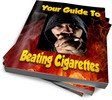 Thumbnail Your Guide To Beating Cigarettes Unrestricted PLR eBook