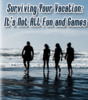 Thumbnail Surviving Your Vacation: Its Not All Fun and Games (PLR)
