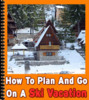 Thumbnail How To Plan And Go On A Ski Vacation PLR Reports