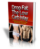 Thumbnail Drop Fat The Low Carb Way PLR eBook