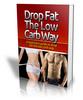 Thumbnail Drop Fat The Low Carb Way PLR eBook