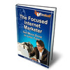 Thumbnail The Focused Internet Marketer MRR Ebook