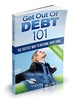 Thumbnail Get Out of Debt 101:  The Faster Way To Become Debt Free, PLR