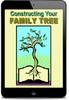 Thumbnail Constructing Your Family Tree (PLR)