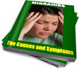 Thumbnail Migraines - The Causes and Symptoms (PLR)