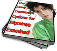 Thumbnail The Many Treatment Options for Migraines Examined - PLR