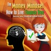 Thumbnail The Money Mindset - How to Live Finance Free MRR
