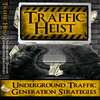 Thumbnail Traffic Heist: Underground Traffic Generation