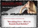 Thumbnail Breaking Free :: How to Banish Bad Habits! - PLR
