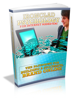 Pay for Ironclad Psychology For Internet Marketers : The Blueprint For Building A Successful Brand Online!
