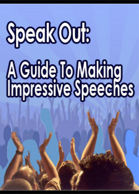 Pay for (Public Speaking Skills) Speak Out: A Guide to Making Impressive Speeches