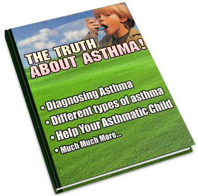 Pay for The Truth About Asthma Attacks,Treatment, Types, Causes and Symptoms