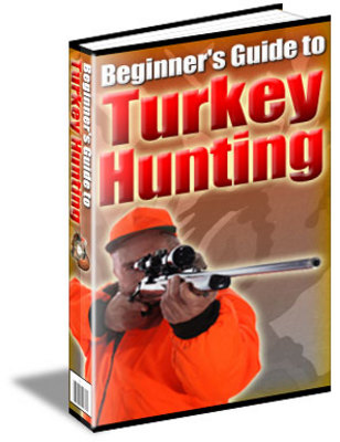 Pay for Beginners Guide to Turkey Hunting