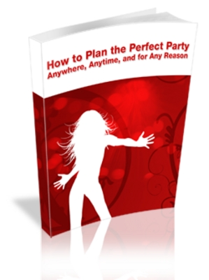 Pay for How to Plan the Perfect Party: Anywhere, Anytime and for Any Reason