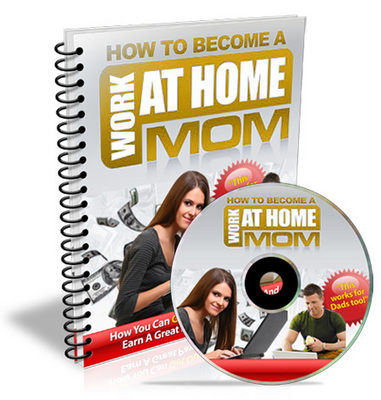 Pay for How To Become A Work At Home Mom eBook Manual - WAHM Success!