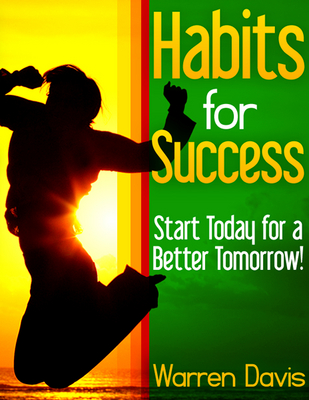 Pay for Habits for Success : Start Today For A Better Tomorrow! (Self Help eBook)
