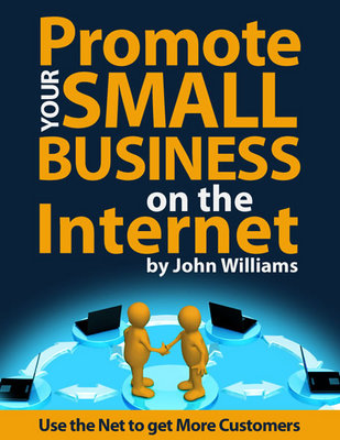 Pay for Promote Your Small Business on the Internet - Use The Net To Get More Customers