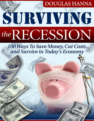 Pay for Surviving the Recession: 100 Ways To Save Money, Cut Costs and Survive in Todays Economy