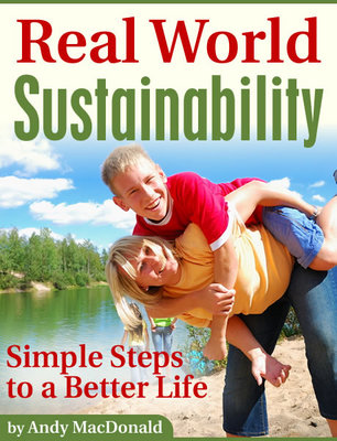 Pay for Real World Sustainability: Simple Steps to a Better Life (Home ebooks)