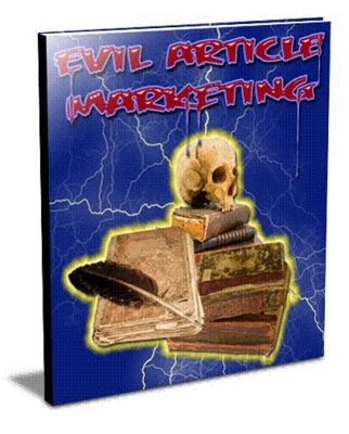 Pay for Evil Article Marketing: SECRET to dominating Article Marketing ebook, videos, and scripts