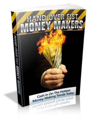 Pay for Hand Over Fist Money Makers Unrestricted PLR Ebook