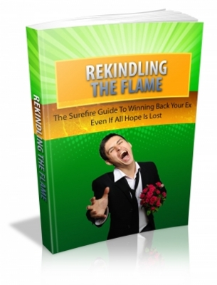 Pay for Rekindling The Flame: Surefire Guide To Winning Back Your Ex
