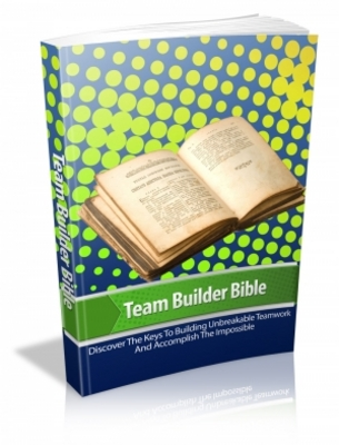 Pay for Team Builder Bible - The Keys To Building Unbreakable Teamwork