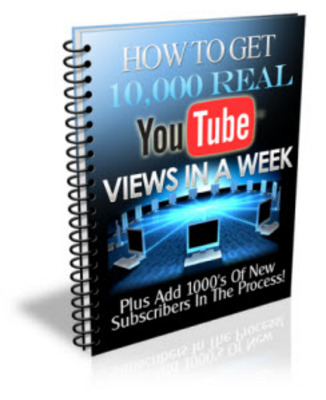 Pay for Get 10,000 Youtube Views In A Week Unrestricted PLR Ebook