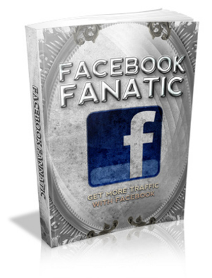 Pay for Facebook Fanatic - Get More Traffic With Facebook MRR Ebook