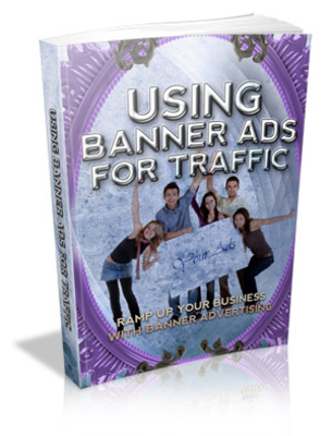 Free Using Banner Ads For Traffic MRR Ebook - Banner Advertising Download thumbnail